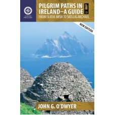 Pilgrim Paths in Ireland - A Guide | From Slieve Mish to Skellig Michael
